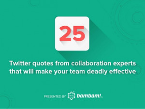 25 Twitter quotes from collaboration experts that will make your team ...