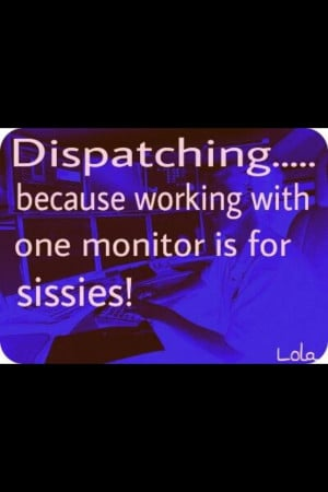 dispatching because working with one monitor is for sissies