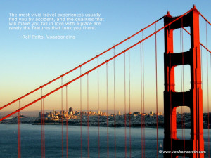 The Inspiration Series – Golden Gate Bridge, Quote By Rolf Potts