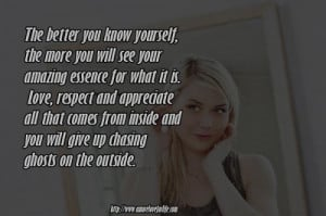 The better you know yourself, the more you will see your amazing ...