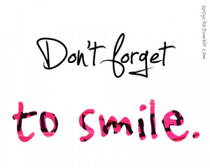 Dont Forget To Love Feel And Smile