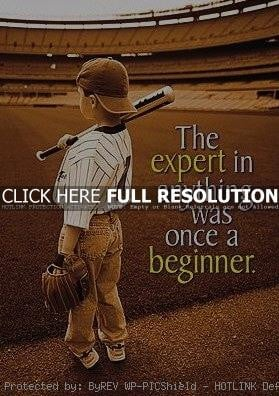 Quote Every Expert Was Once a Beginner