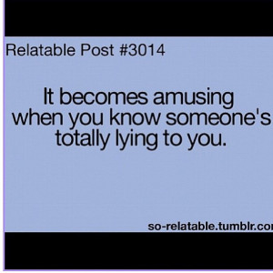 Im Stupid Quotes, Quotes Relate, Plays Games, Dont Lie To Me Quotes ...