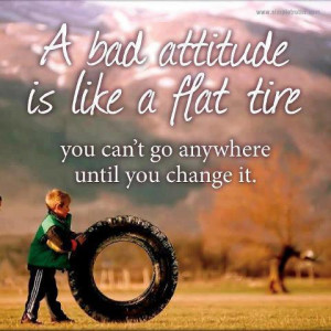 Bad Attitude is like a Flat Tire quotes about attitude Savvy Quote