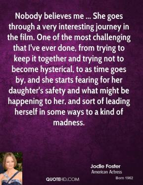 jodie-foster-quote-nobody-believes-me-she-goes-through-a-very.jpg
