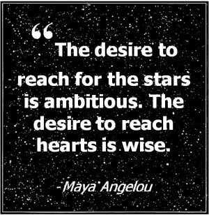 The desire to reach for the stars is ambitious. The desire to reach ...