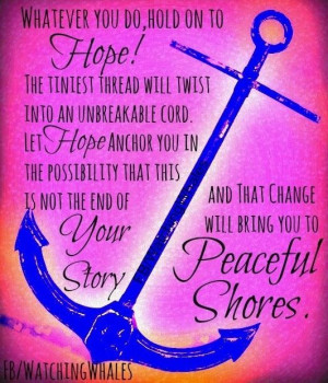 Hope quote via www.Facebook.com/WatchingWhales