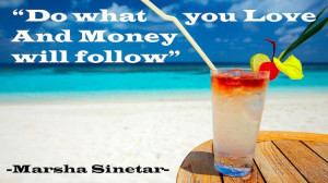 Do What You Love and Money Will Follow - Marsha Sinetar