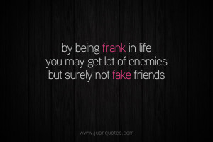 Being Frank in Life