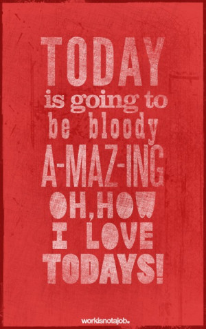 Today is going to be awesome!!