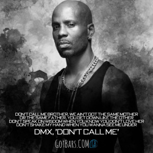 Lines from DMX's new track 'Don't Call Me', featuring Rakim ...