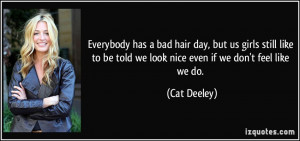Everybody has a bad hair day, but us girls still like to be told we ...