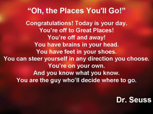 Graduation Quotes Dr Seuss Graduation day is an exciting
