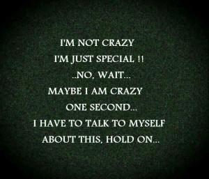 not crazy...am I?