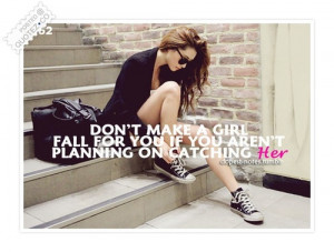 Don't Make A Girl Fall For You Love Quote « QUOTEZ.CO