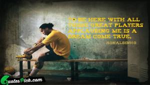 Ronaldinho Famous Quote
