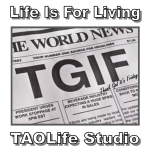 Poster> #TGIF ~ Thank God it's Friday! :) #taolife