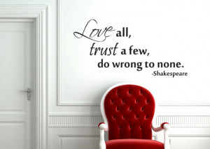 ... all, trust a few, do wrong to none. Shakespeare vinyl wall decal quote