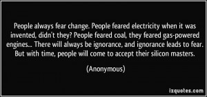 quote-people-always-fear-change-people-feared-electricity-when-it-was ...