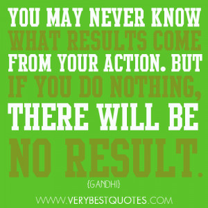 You may never know what results – Gandhi Quotes