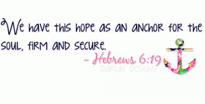 Hebrews 6:19, anchor, hope, quote