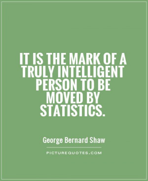 Statistics Quotes George Bernard Shaw Quotes