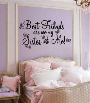 Quote-Best friends are we my sister and me-special buy any 2 quotes ...