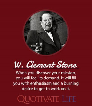 Clement Stone #Quotes http://quotivatelife.com/w-clement-stone/