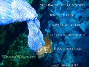 Famous Quotes About Facing Challenges http://www.mermaidmelissa.com ...