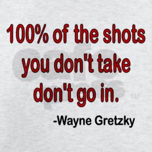 Wayne Gretzky Gifts > Wayne Gretzky T-shirts > Wayne Gretzky quote ...