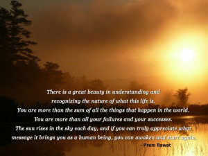 ... in understanding and recognizing the nature of what this life is
