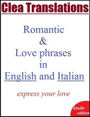 English To Italian romantic and love phrases by Clea Translations. $1 ...