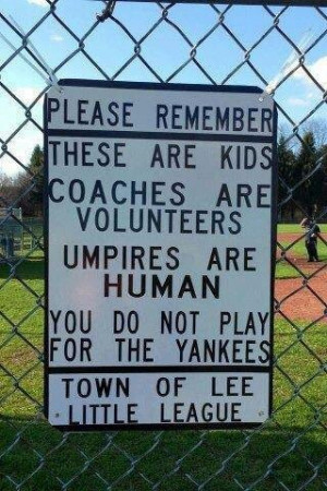All little league parents need to read a sign like this one.