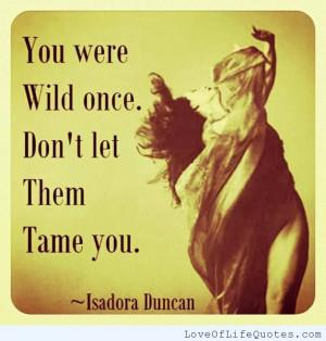 Isadora-Duncan-quote-on-being-wild.jpg