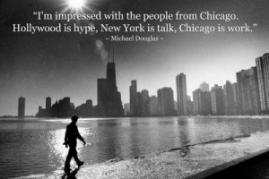 Chicago is Work Michael Douglas Quote Archival Photo Poster – 13×19