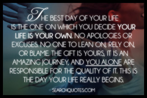 Your life is the fruit of your own doing. You have no one to blame but ...