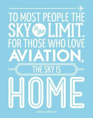 love aviation. Sky is home.