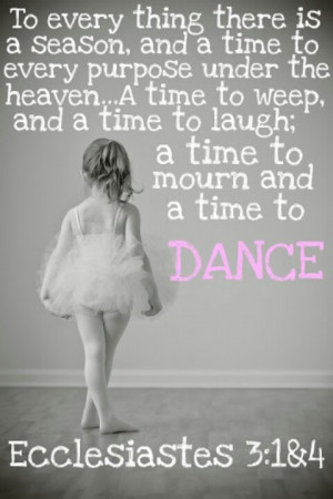 ... Time To Weep And A Time To Laugh A Time To Mourn And A Time To Dance