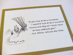 Live To Be A Hundred - Winnie the Pooh Quote - Classic Piglet and Pooh ...