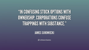 In confusing stock options with ownership, corporations confuse ...
