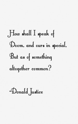 Return To All Donald Justice Quotes