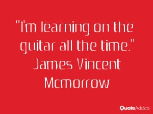 james vincent mcmorrow quotes i m learning on the guitar all the time