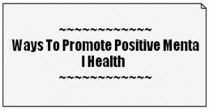 ... To Promote Positive Mental Health … Mental Health Insurance Quotes