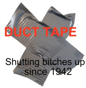 bitches, funny, quote, shut up, tape