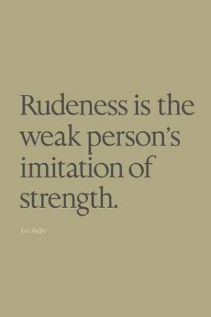 rudeness is that what we re calling the lack of class these days