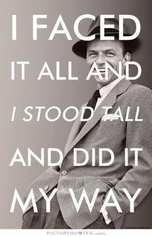 ... Quotes Motivational Quotes Inspiring Quotes Frank Sinatra Quotes
