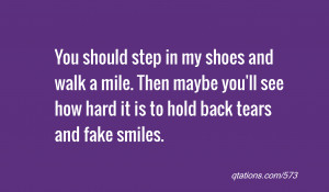 quote of the day: You should step in my shoes and walk a mile. Then ...