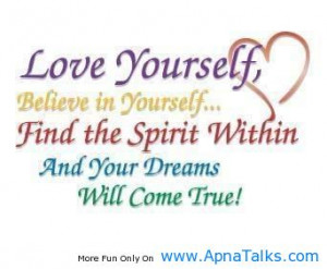 ... In Yourself, Find The Spirit Within And Your Dreams Will Come True
