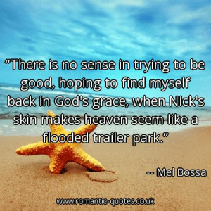 there-is-no-sense-in-trying-to-be-good-hoping-to-find-myself-back-in ...