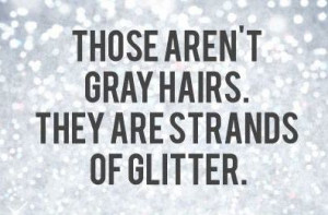 Dressers, Quotes, Gray Highlights Hair, Strands, Silver Hair, Funny ...